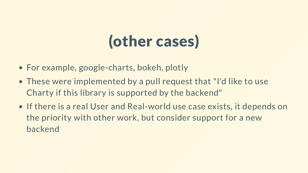 (other cases) For example, google-charts, bokeh...