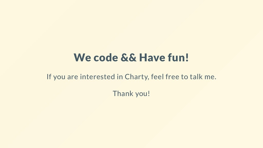 We code && Have fun! If you are interested in C...