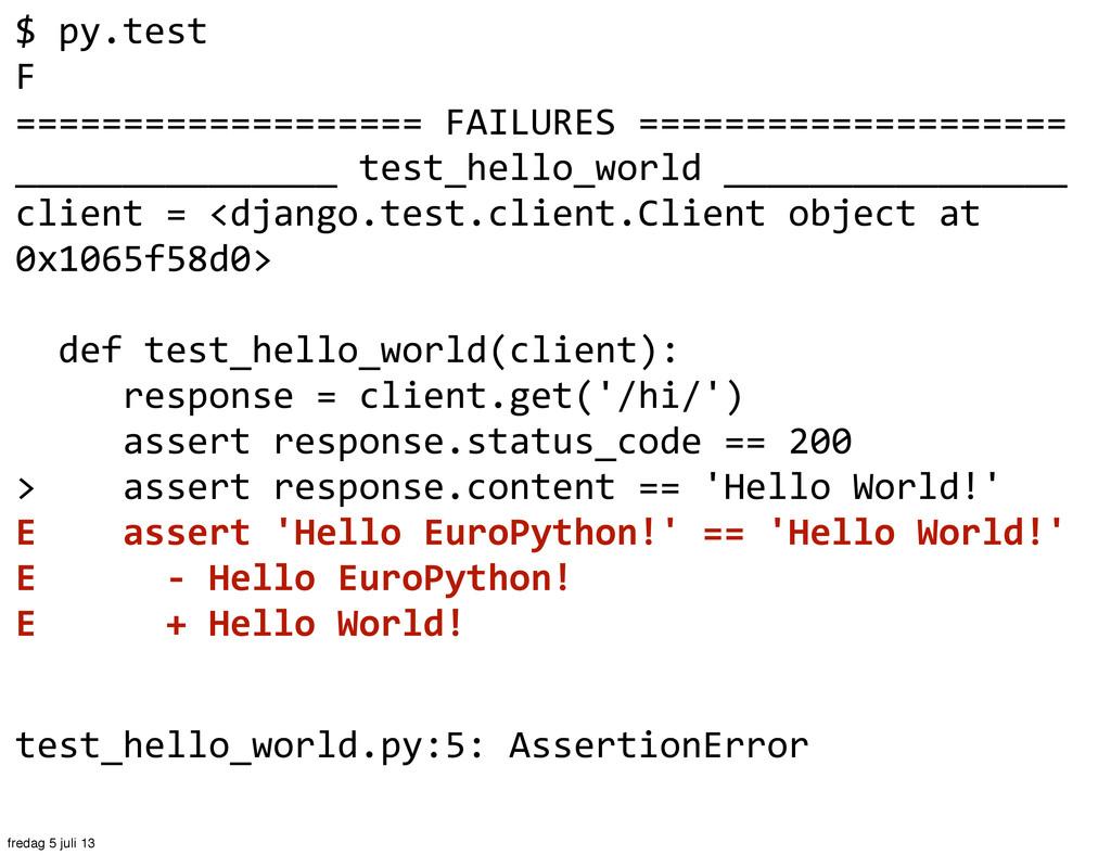 $ py.test F =================== FAILURES...