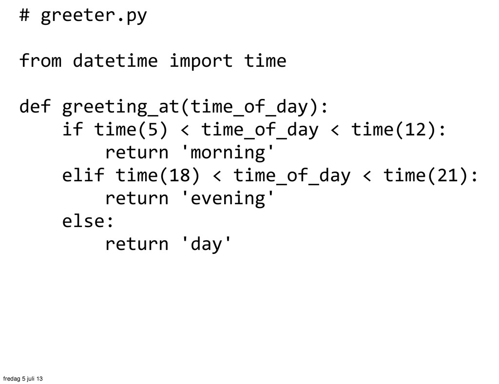 # greeter.py from datetime import t...