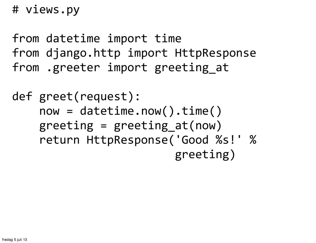 # views.py from datetime import tim...