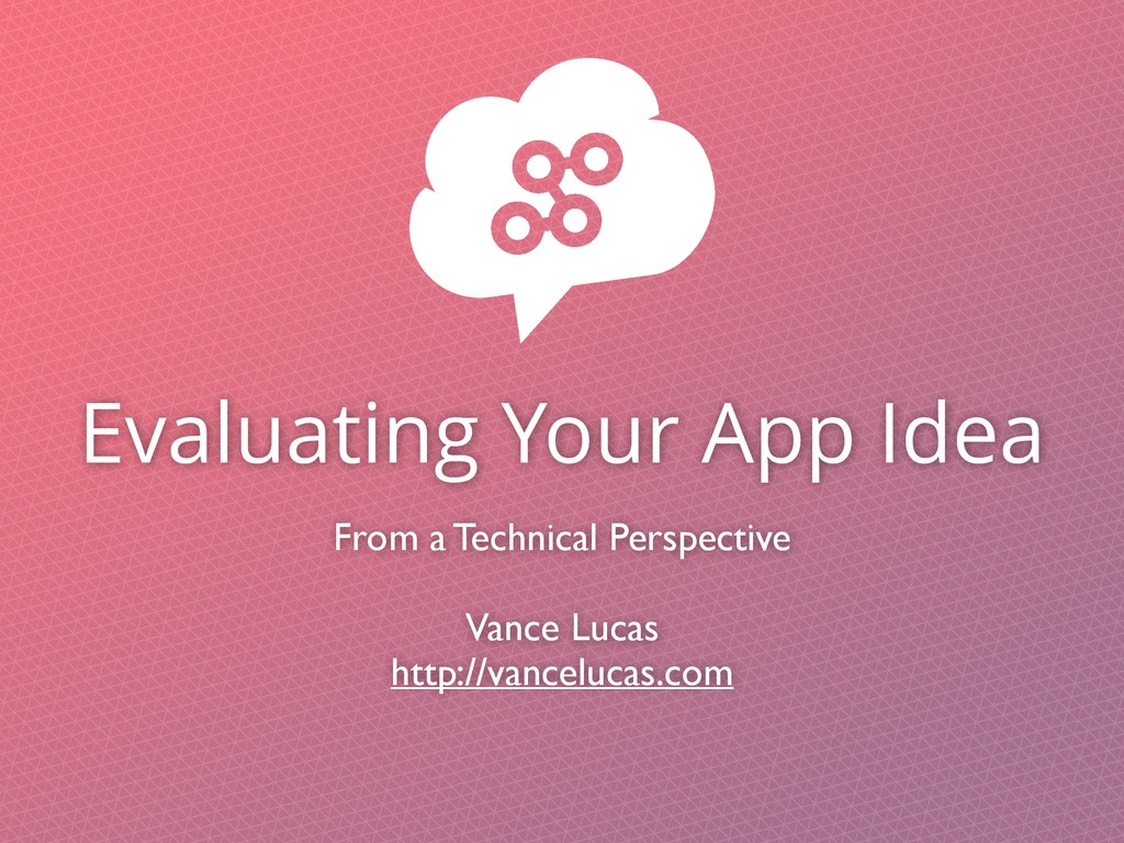 Evaluating Your App Idea From a Technical Persp...