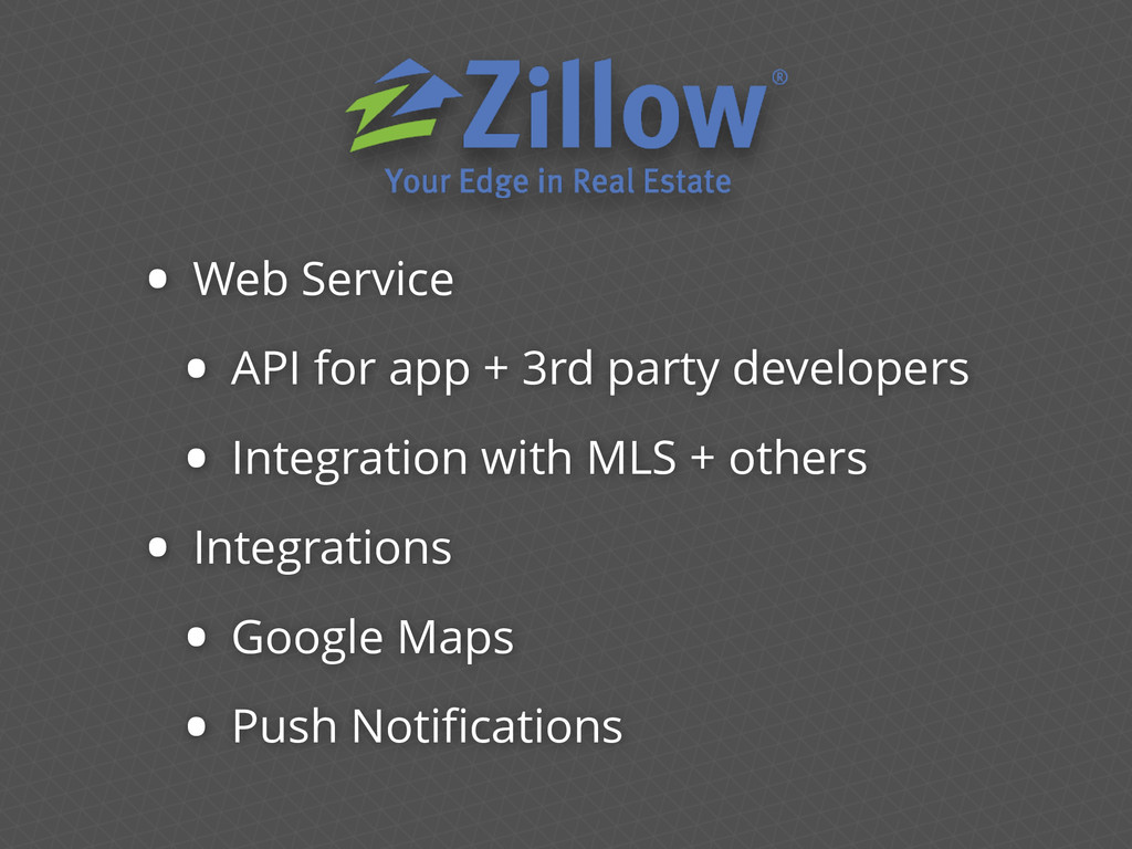 • Web Service • API for app + 3rd party develop...