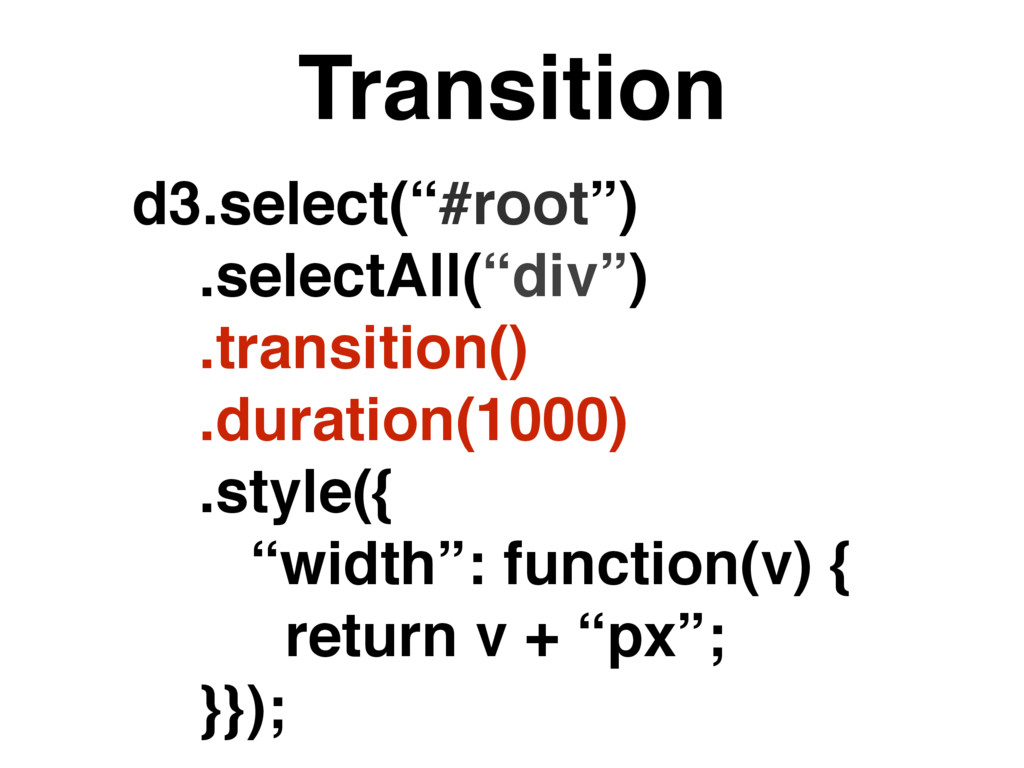 "Transition d3.select(""#root"") .selectAll(""div"")..."