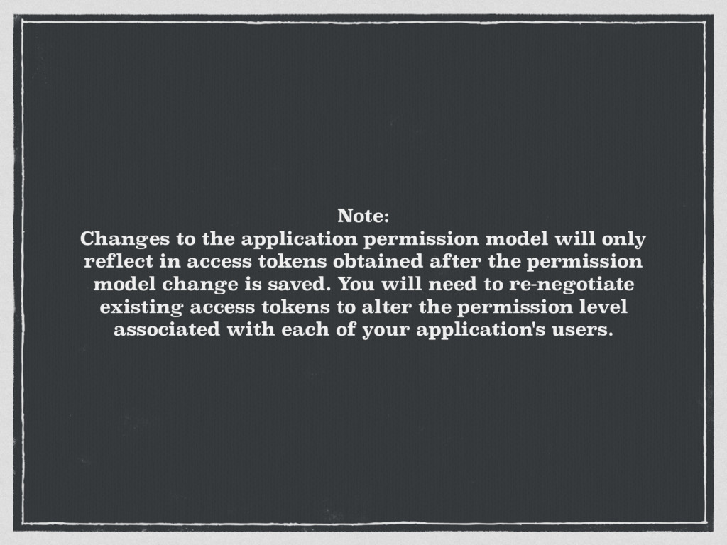 Note: Changes to the application permission mod...