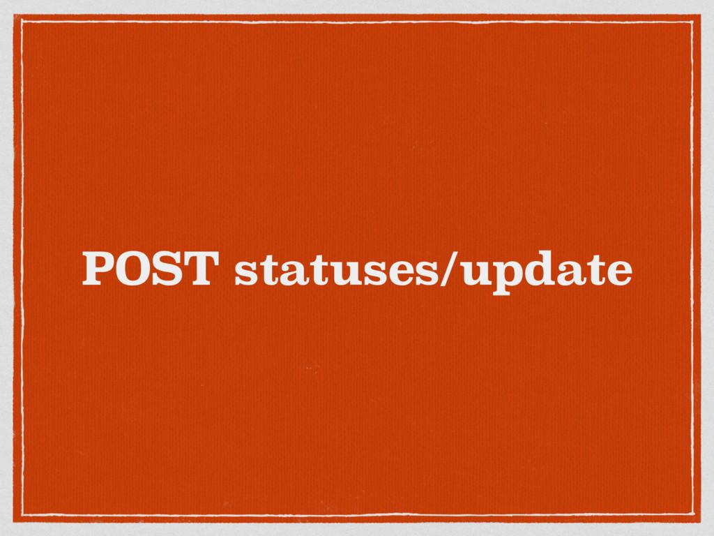 POST statuses/update