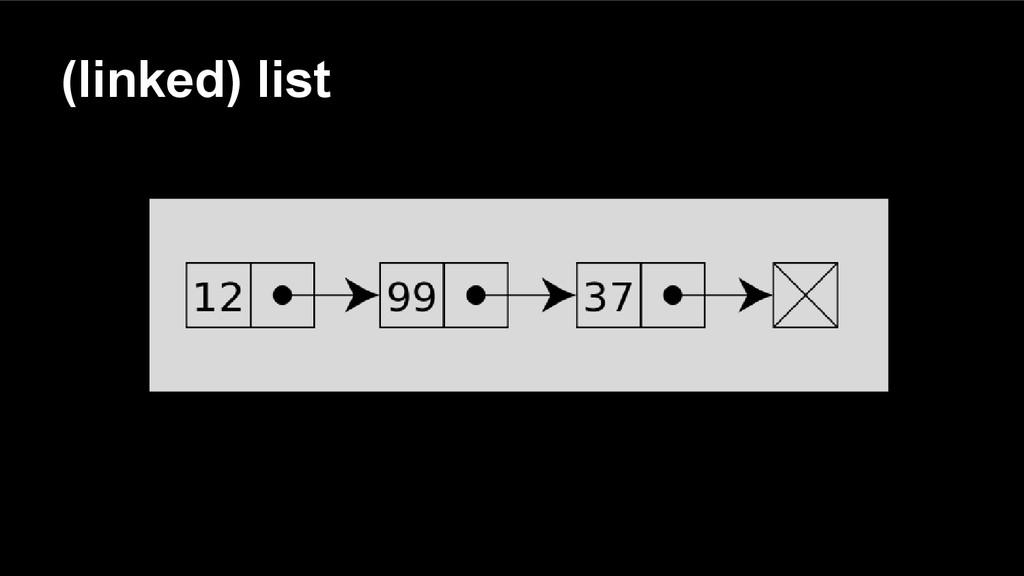 (linked) list