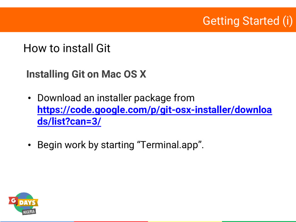 Getting Started (i) How to install Git Installi...
