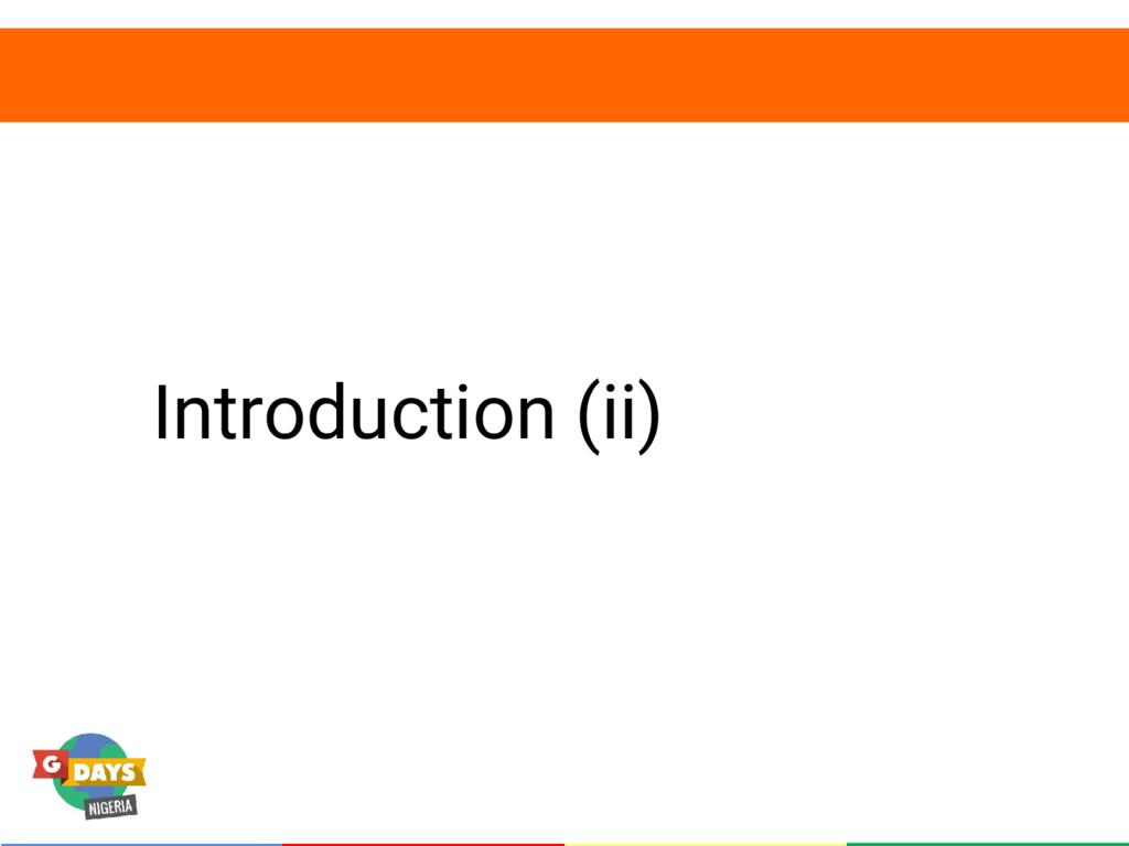 Introduction (ii)
