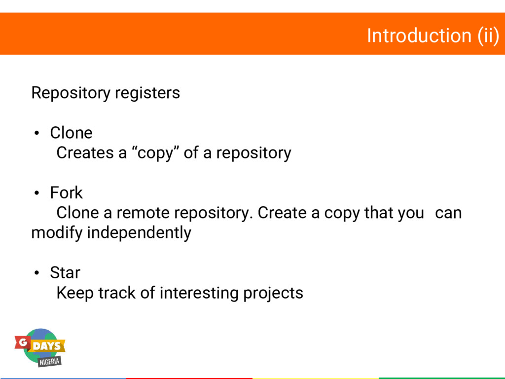 Introduction (ii) Repository registers • Clone ...