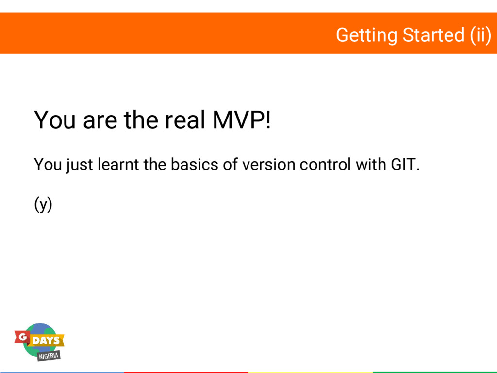 Getting Started (ii) You are the real MVP! You ...