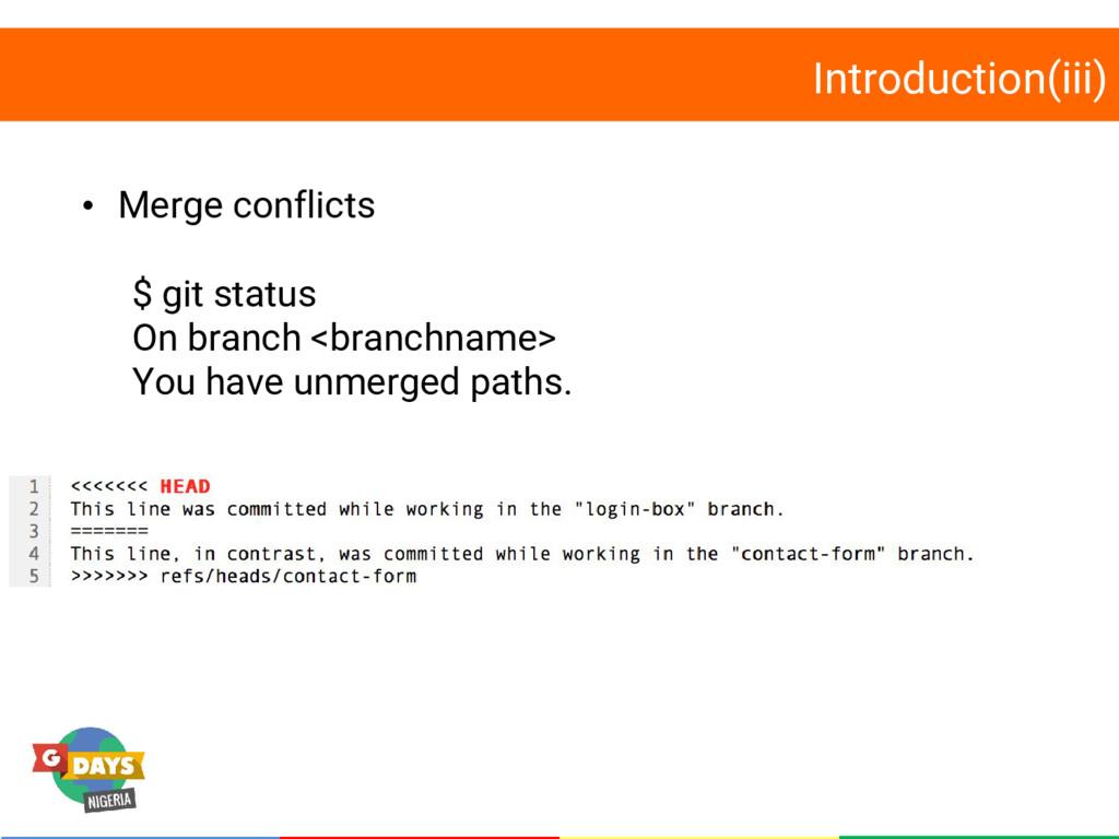Introduction(iii) • Merge conflicts $ git statu...