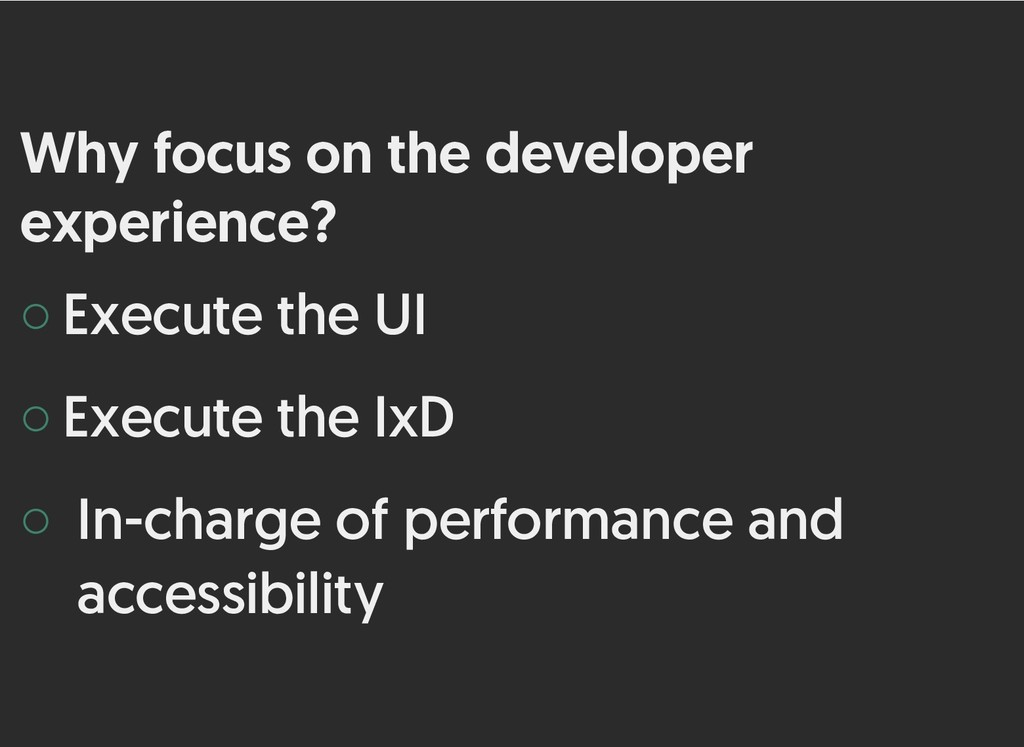 Why focus on the developer Why focus on the dev...