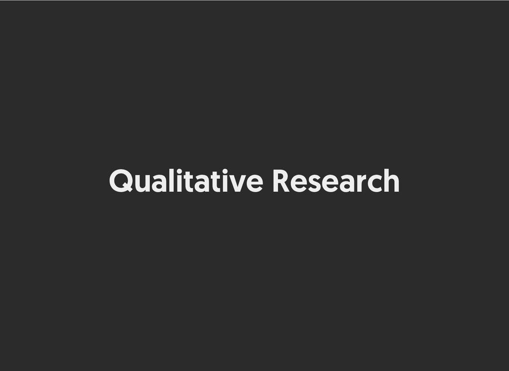 Qualitative Research Qualitative Research