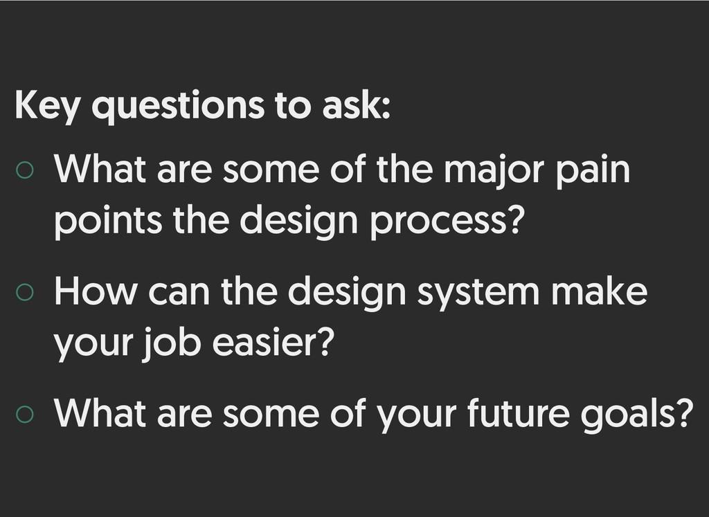 Key questions to ask: Key questions to ask: ◦ W...