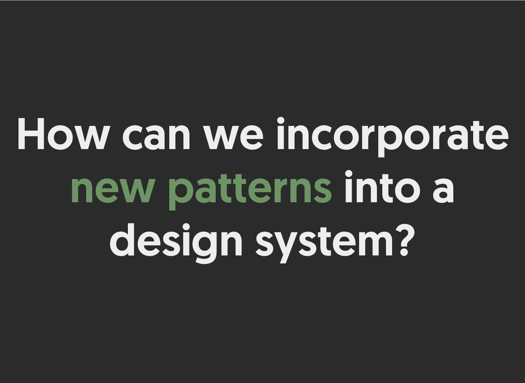 How can we incorporate How can we incorporate n...