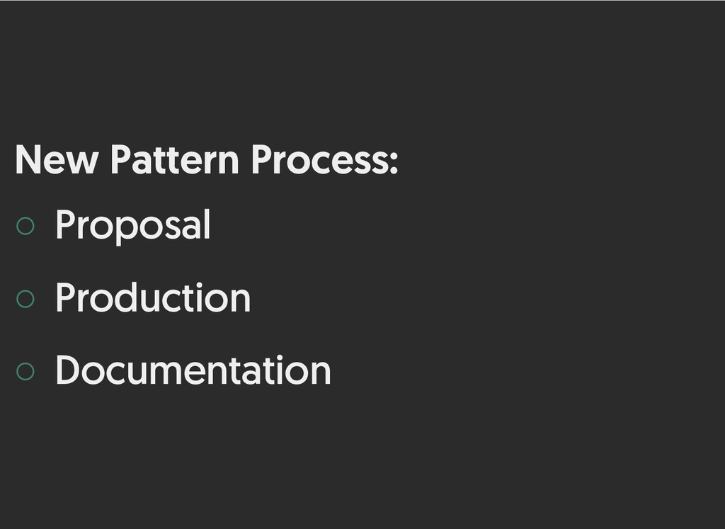 New Pattern Process: New Pattern Process: ◦ Pro...