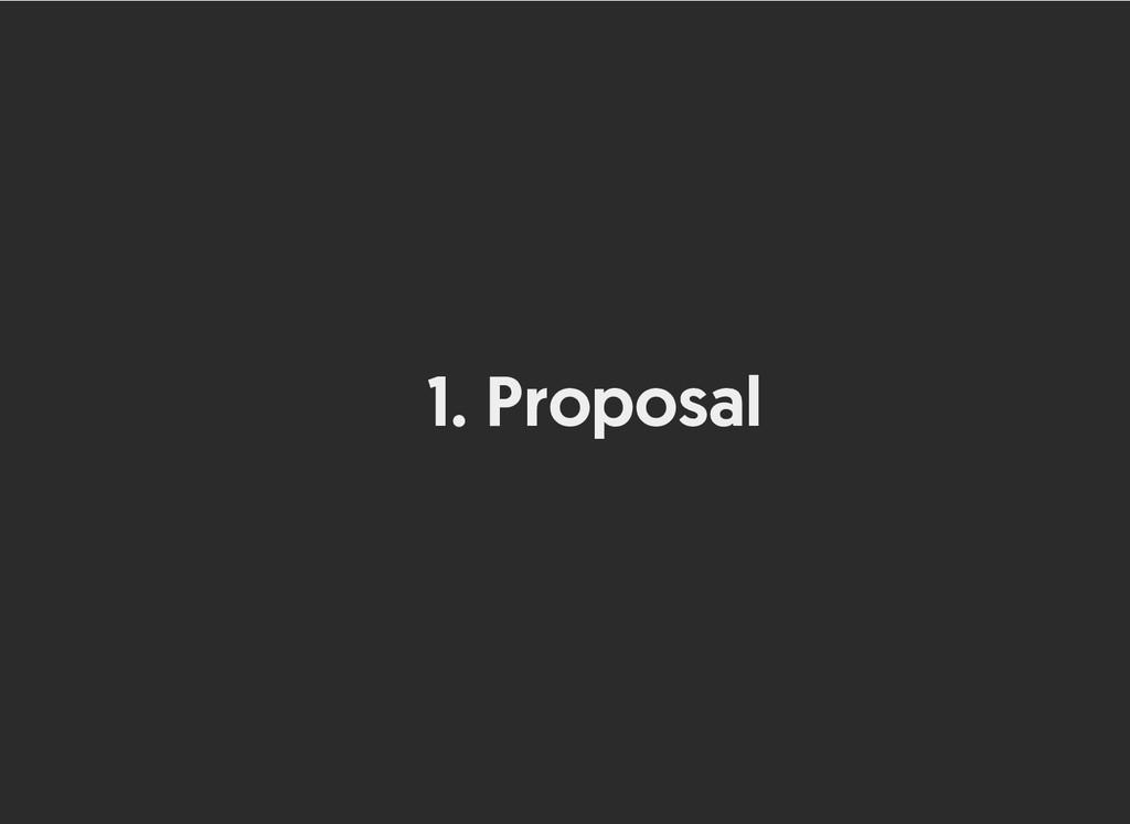 1. Proposal Proposal