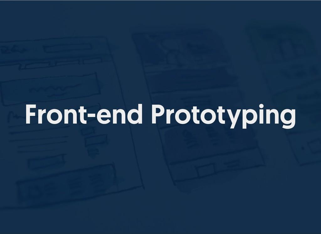 Front-end Prototyping Front-end Prototyping