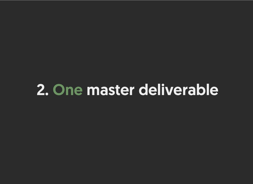 2. One One master deliverable master deliverable