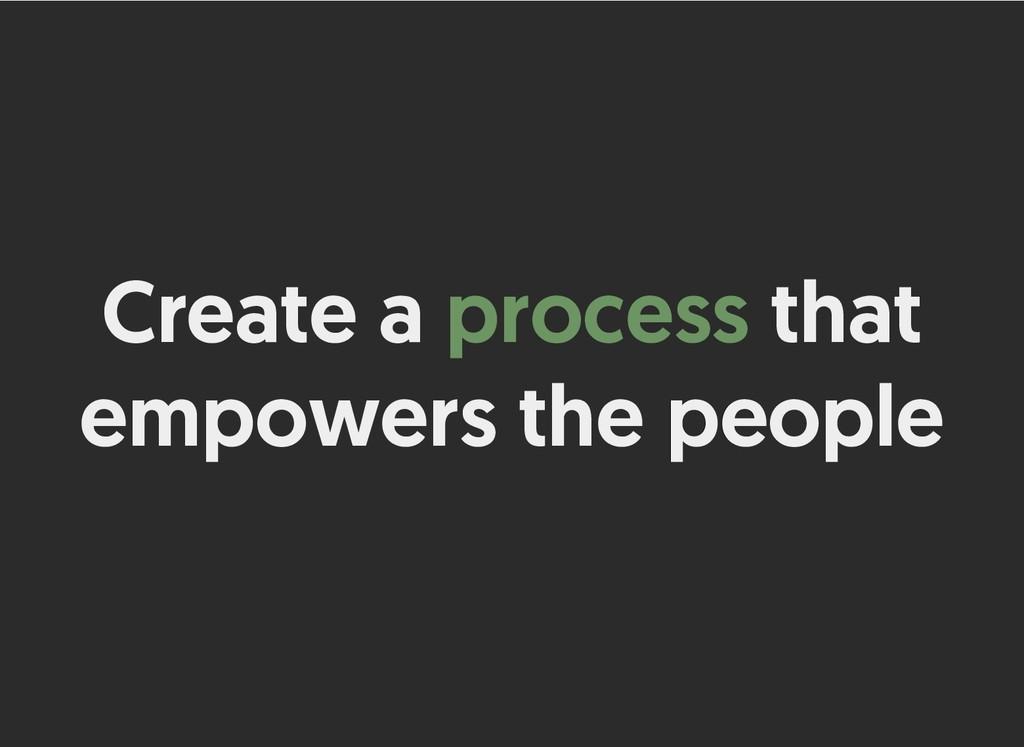 Create a Create a process process that that emp...