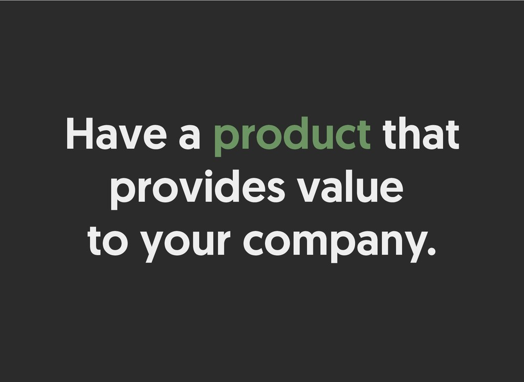Have a Have a product product that that provide...