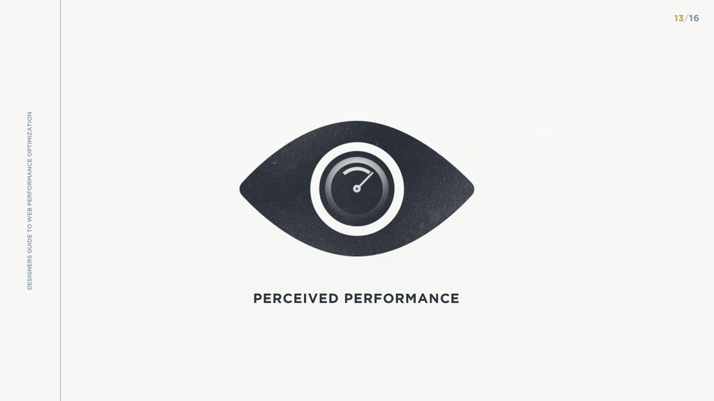 PERCEIVED PERFORMANCE DESIGNERS GUIDE TO WEB PE...