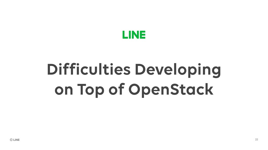 Difficulties Developing on Top of OpenStack 22