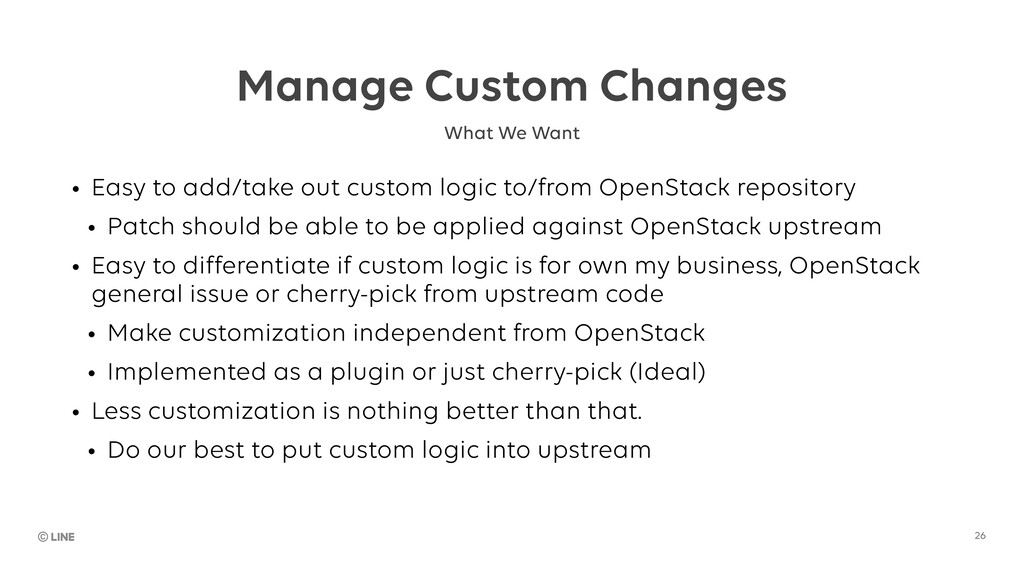 Manage Custom Changes • Easy to add/take out cu...