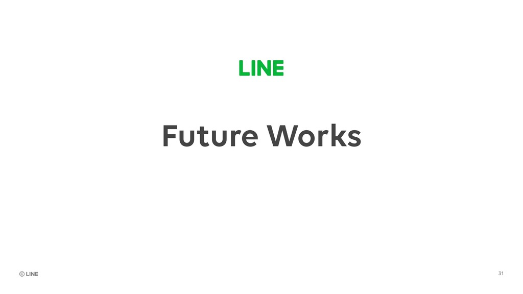 Future Works 31