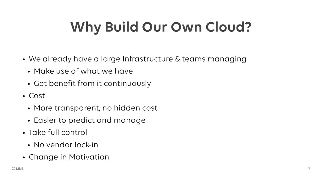 Why Build Our Own Cloud? • We already have a la...