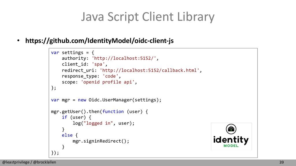 39 @leastprivilege / @brocklallen Java Script C...