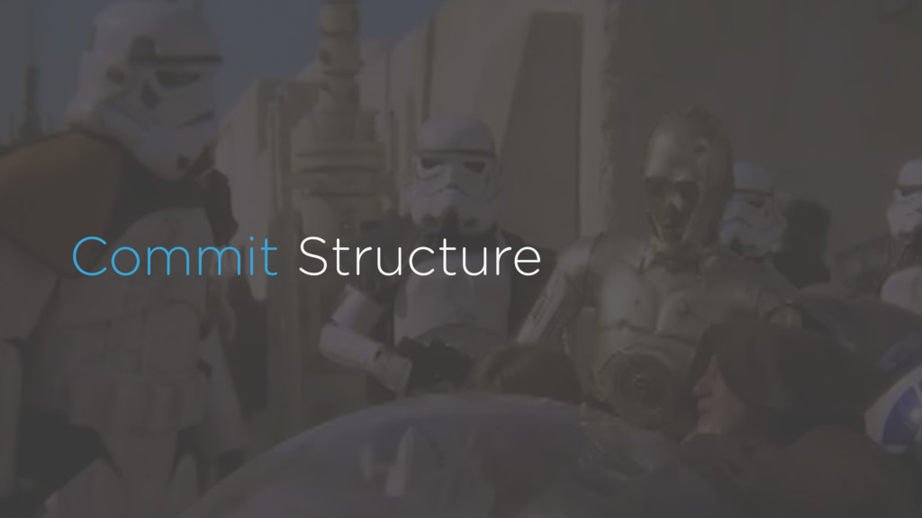 Commit Structure