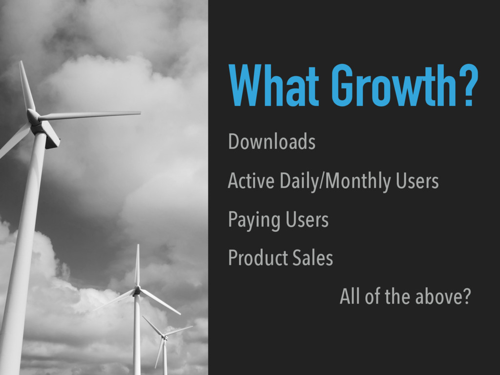 What Growth? Downloads Active Daily/Monthly Use...