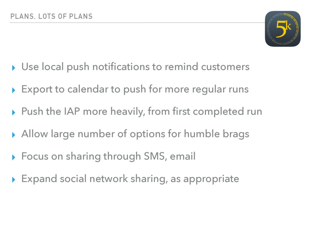 PLANS, LOTS OF PLANS ▸ Use local push notificati...