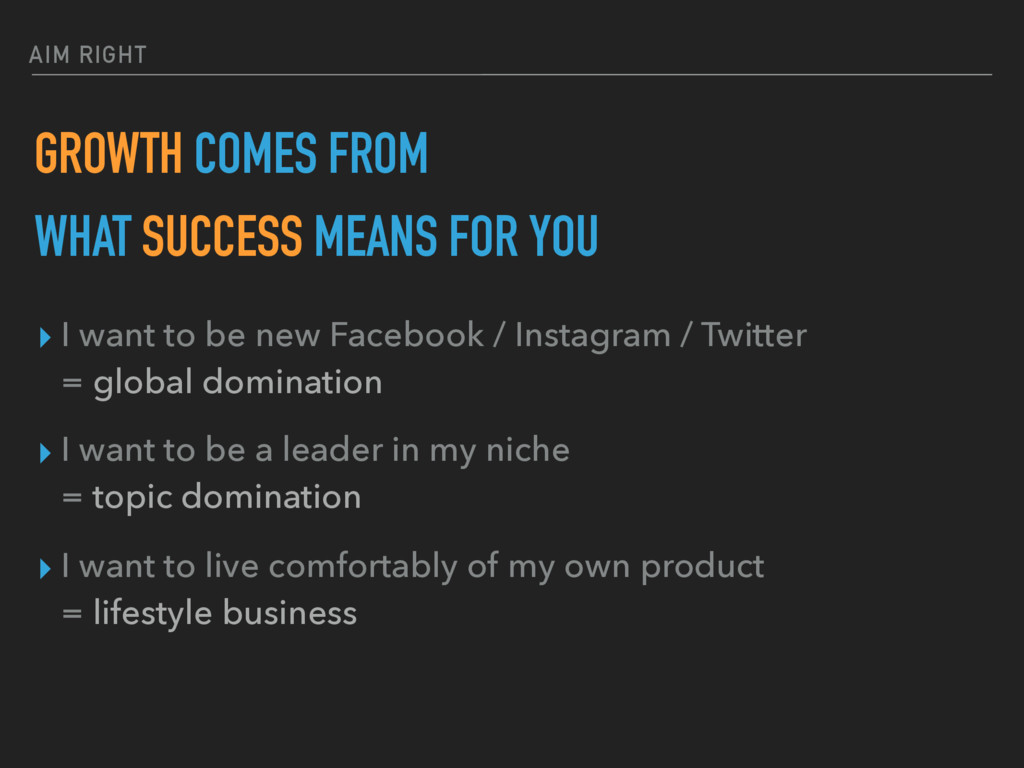 AIM RIGHT GROWTH COMES FROM WHAT SUCCESS MEANS ...