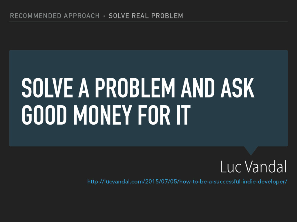 SOLVE A PROBLEM AND ASK GOOD MONEY FOR IT RECOM...