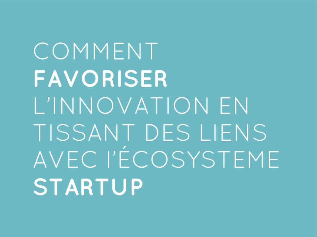 COMMENT FAVORISER L'INNOVATION EN TISSANT DES L...