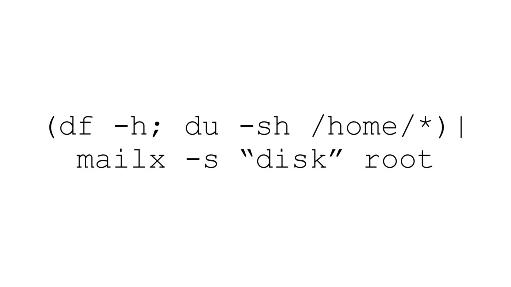 """(df -h; du -sh /home/*)