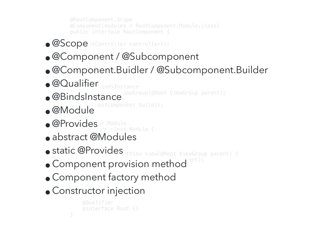 @RootComponent.Scope @Component(modules = RootC...