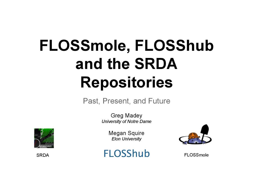 FLOSSmole, FLOSShub and the SRDA Repositories P...