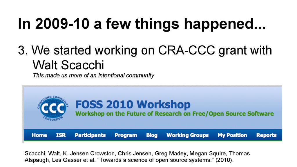 In 2009-10 a few things happened... 3. We start...