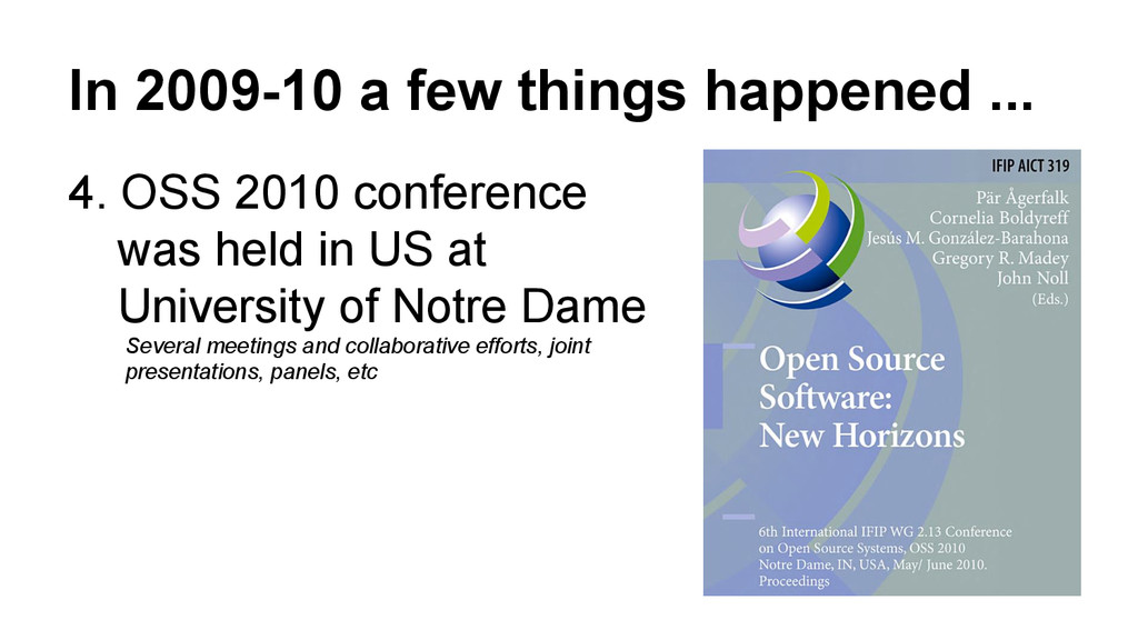 In 2009-10 a few things happened ... 4. OSS 201...