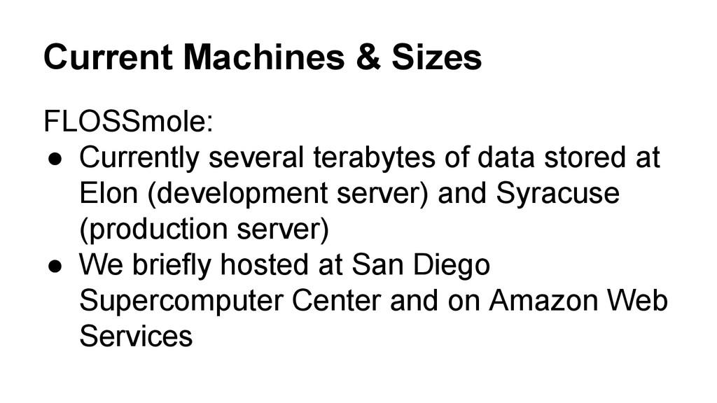 Current Machines & Sizes FLOSSmole: ● Currentl...