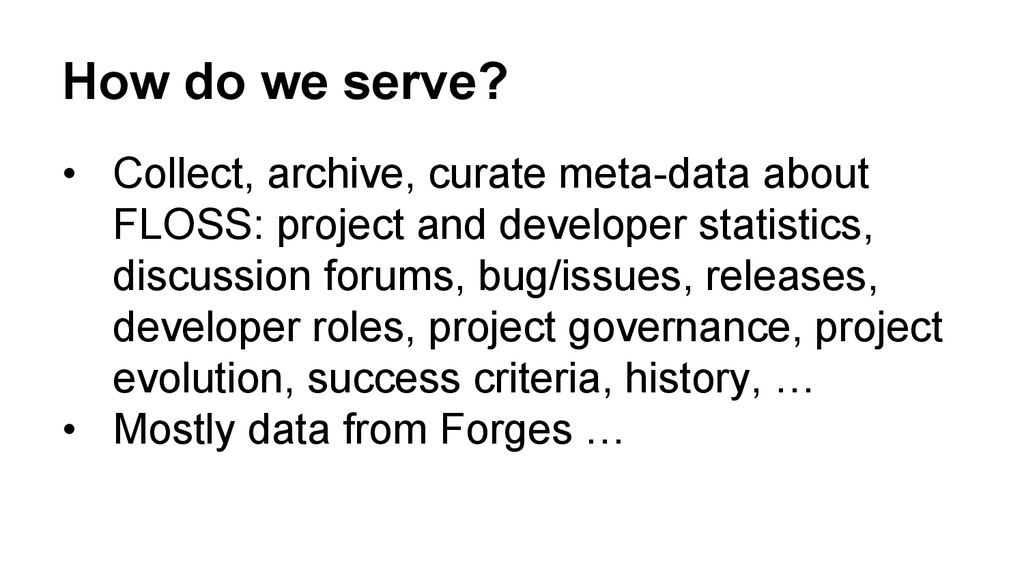 How do we serve? • Collect, archive, curate me...