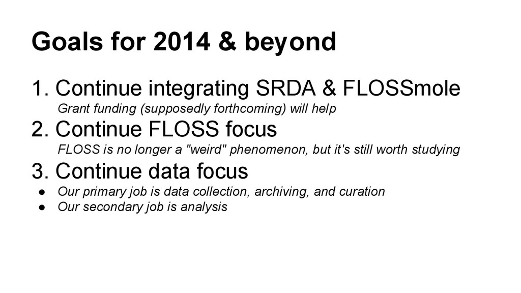 Goals for 2014 & beyond 1. Continue integrating...