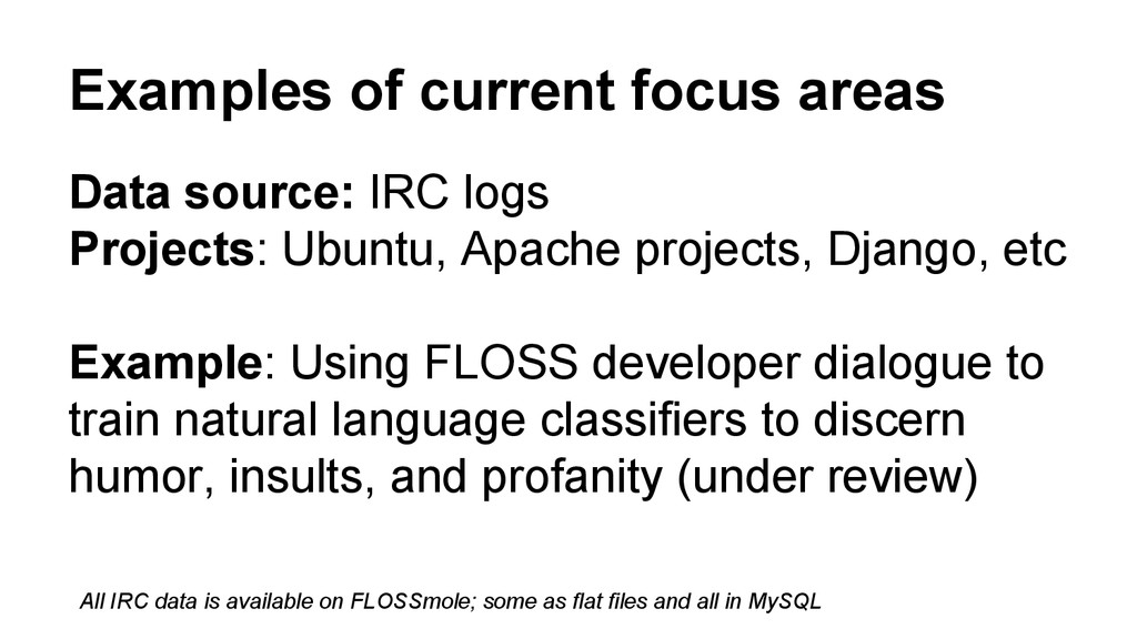 Examples of current focus areas Data source: IR...