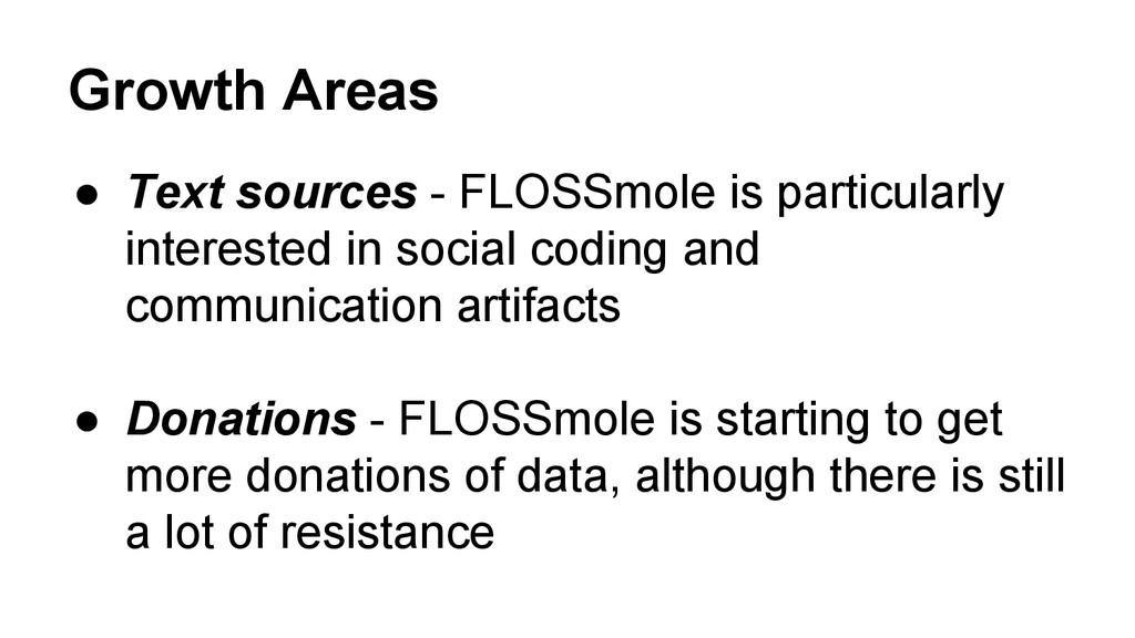 Growth Areas ● Text sources - FLOSSmole is par...