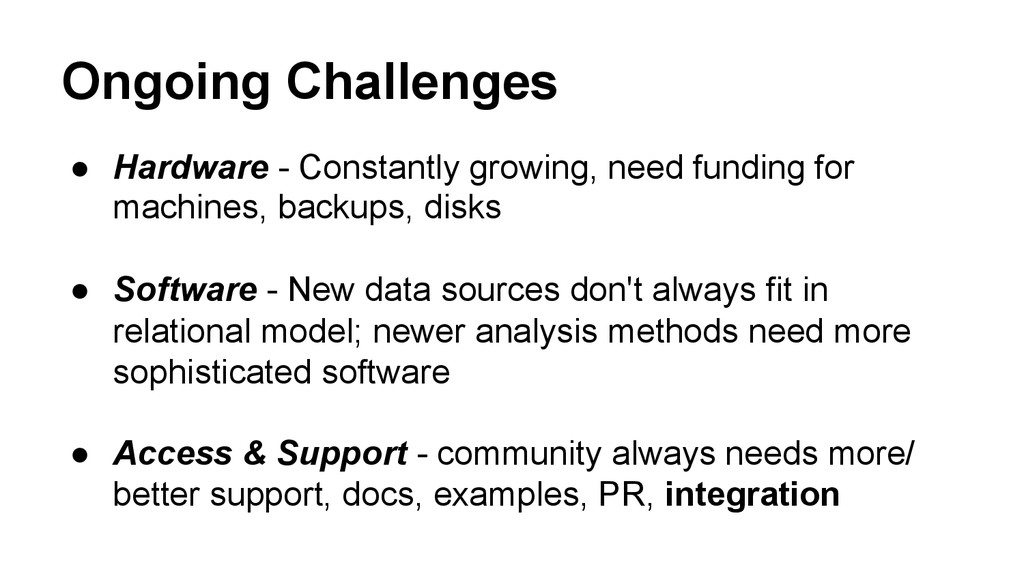 Ongoing Challenges ● Hardware - Constantly gro...
