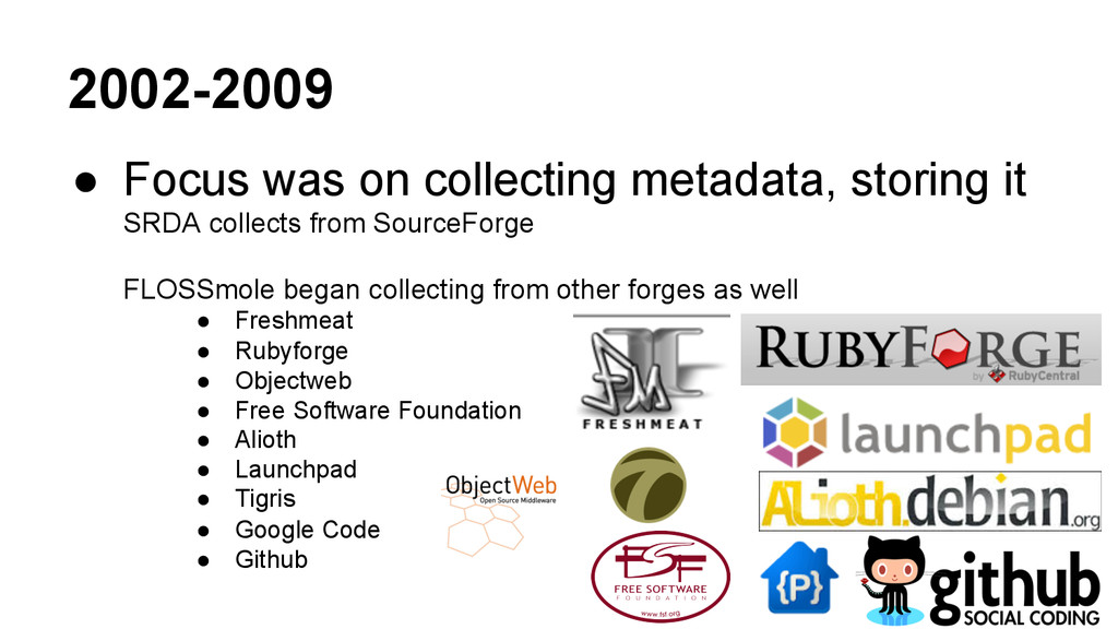 2002-2009 ● Focus was on collecting metadata, ...